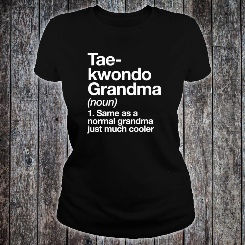 Taekwondo Grandma Definition Sports Martial Arts Shirt ladies tee