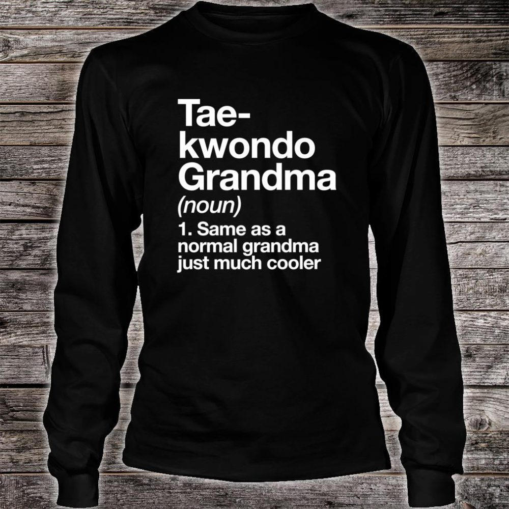 Taekwondo Grandma Definition Sports Martial Arts Shirt long sleeved