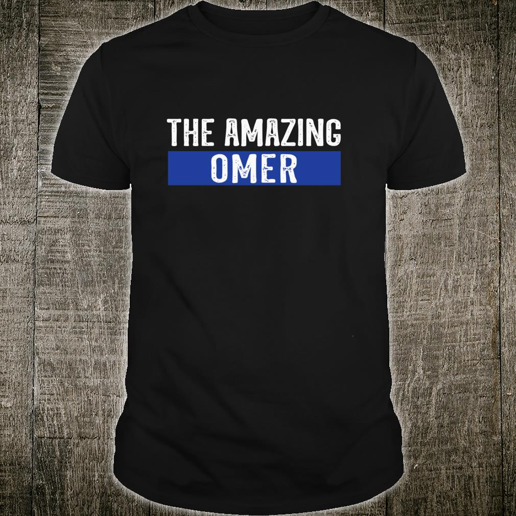 The Amazing Omer First Name Birthday Shirt