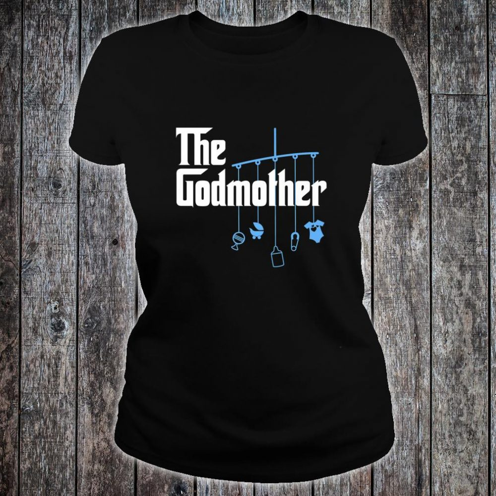 The Godmother of New Baby Boy Pun Shirt ladies tee