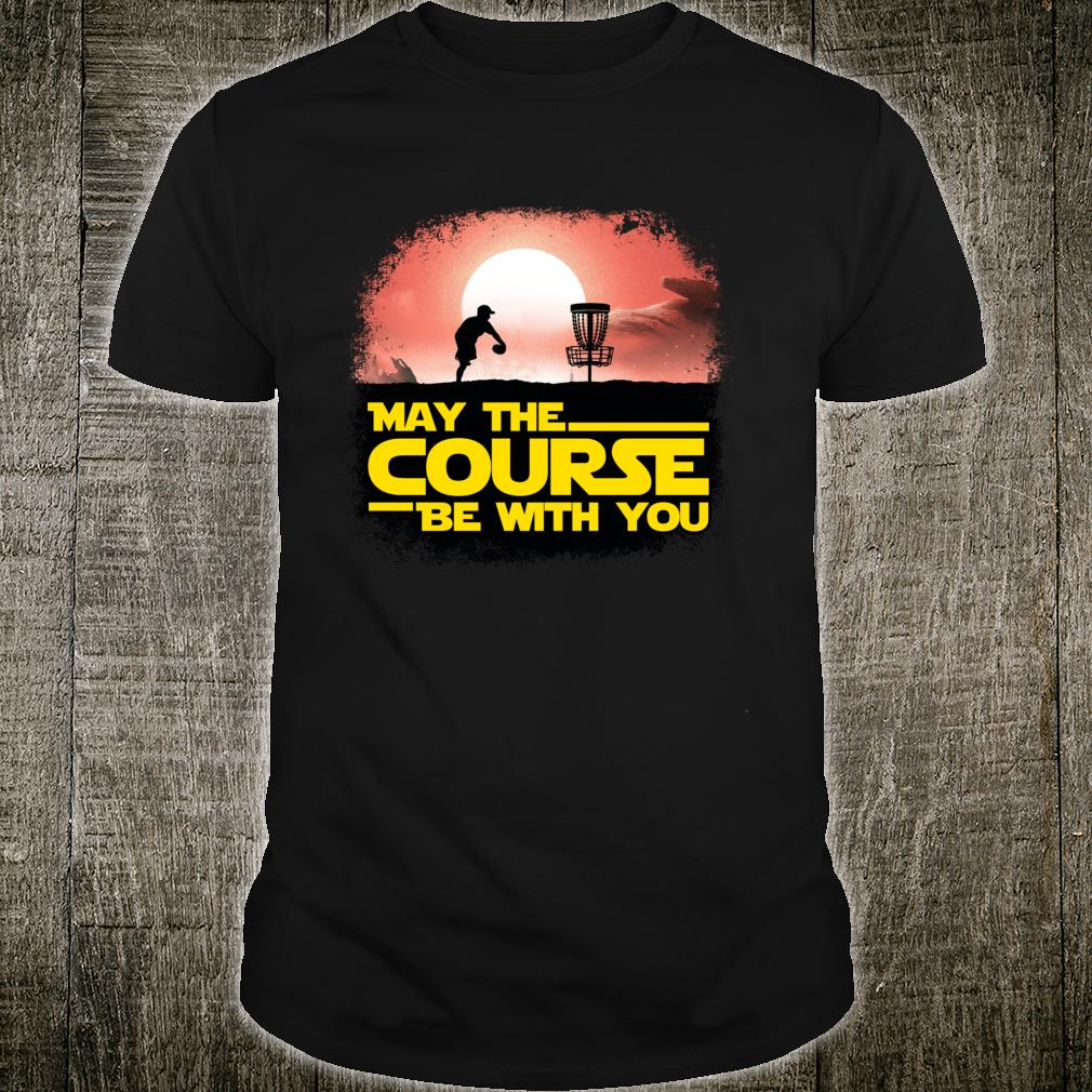 The Official May The Course Be With You Disc Golf Shirt