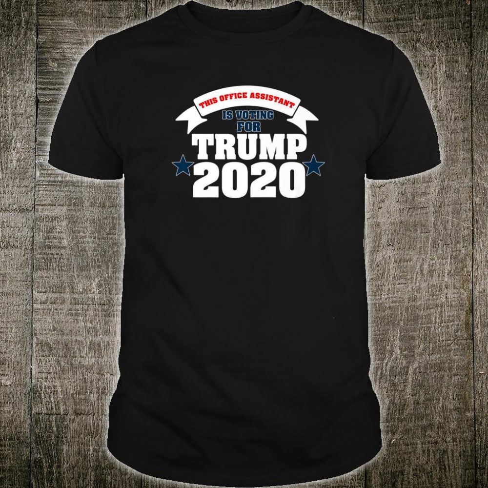 This Office Assistant Is Voting For Trump 2020 ADR029a Shirt