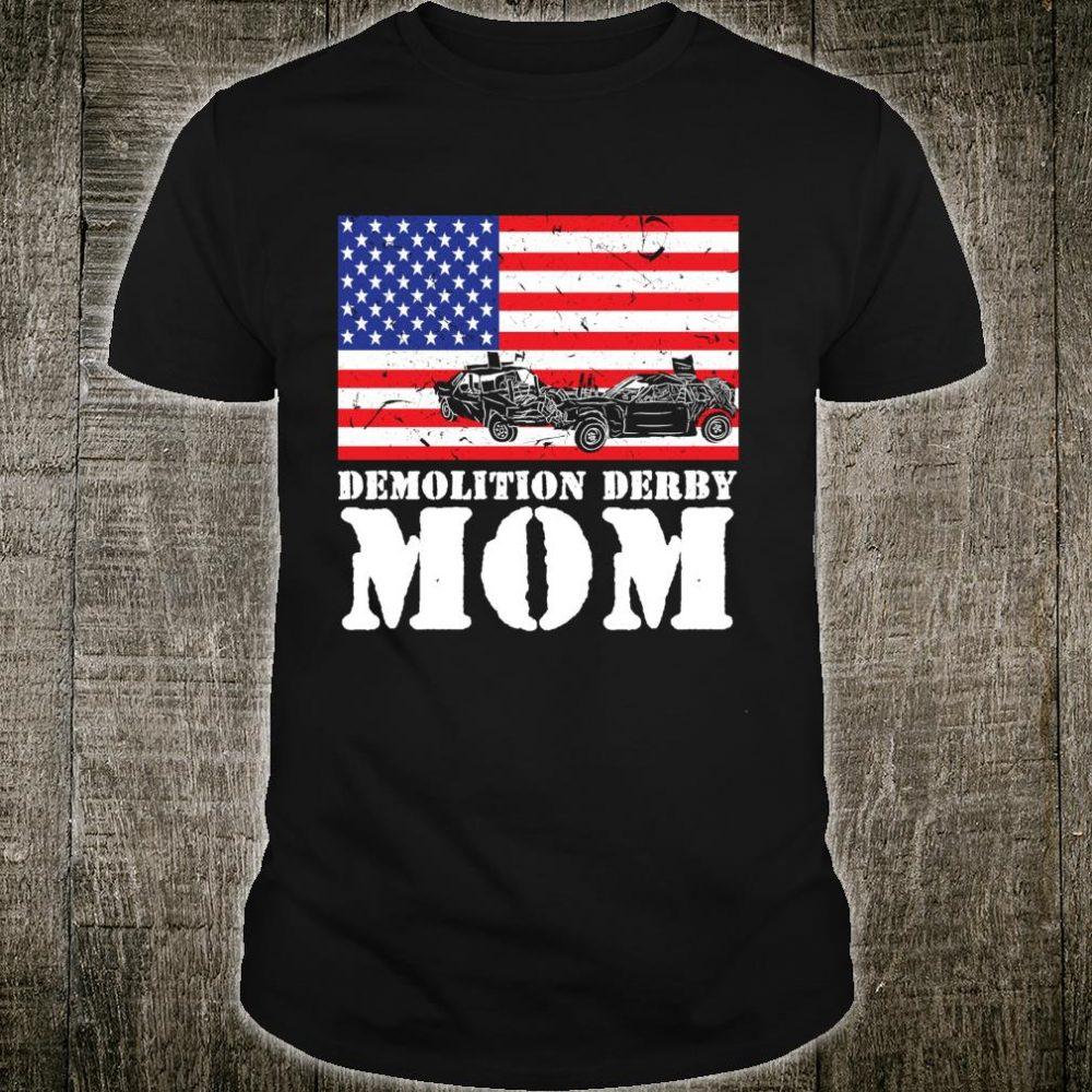 USA American Distressed Flag Demolition Derby Mom Her Shirt