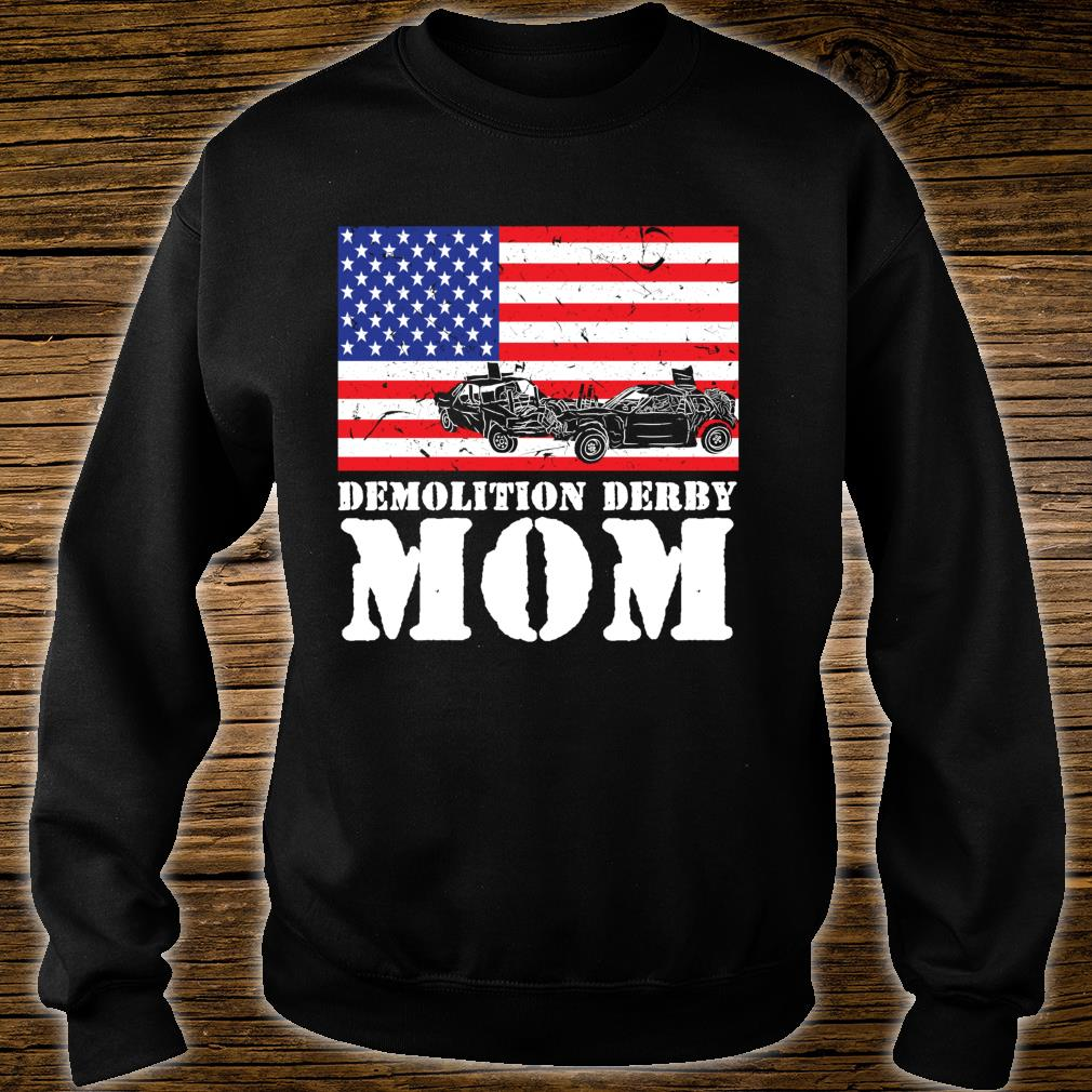 USA American Distressed Flag Demolition Derby Mom Her Shirt sweater