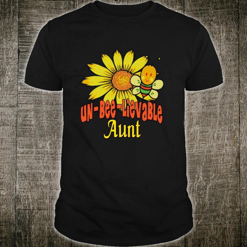 Unbelievable Aunt Best Aunt Ever Sunflower And Bees Shirt