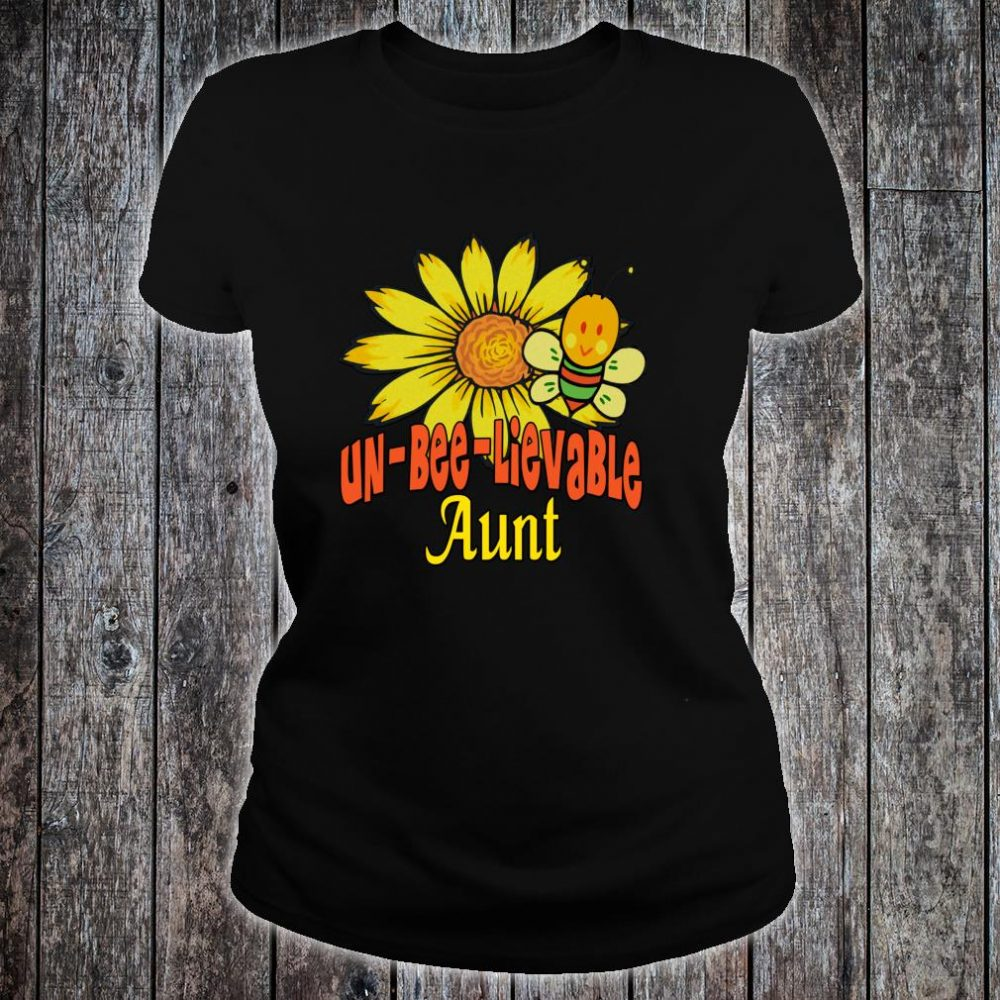 Unbelievable Aunt Best Aunt Ever Sunflower And Bees Shirt ladies tee