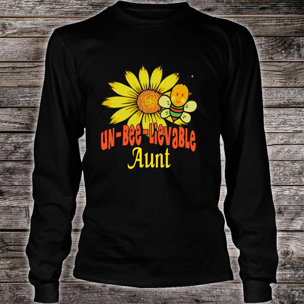 Unbelievable Aunt Best Aunt Ever Sunflower And Bees Shirt long sleeved