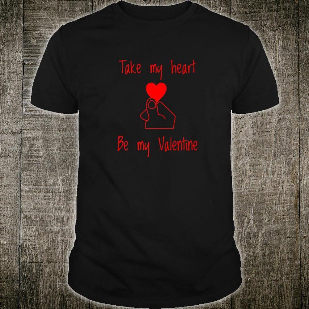 Valentines Day Shirt Take My Heart Shirt