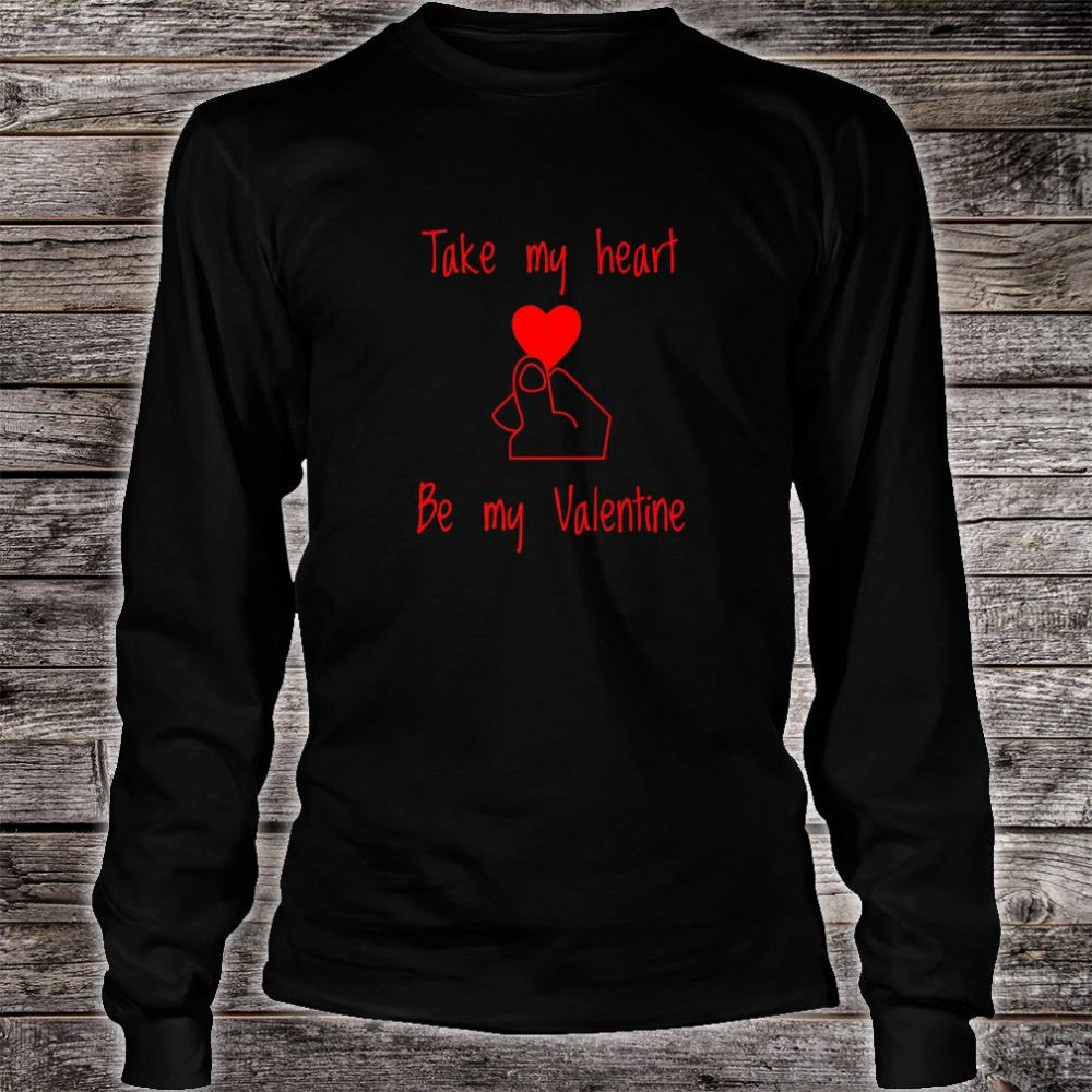 Valentines Day Shirt Take My Heart Shirt long sleeved