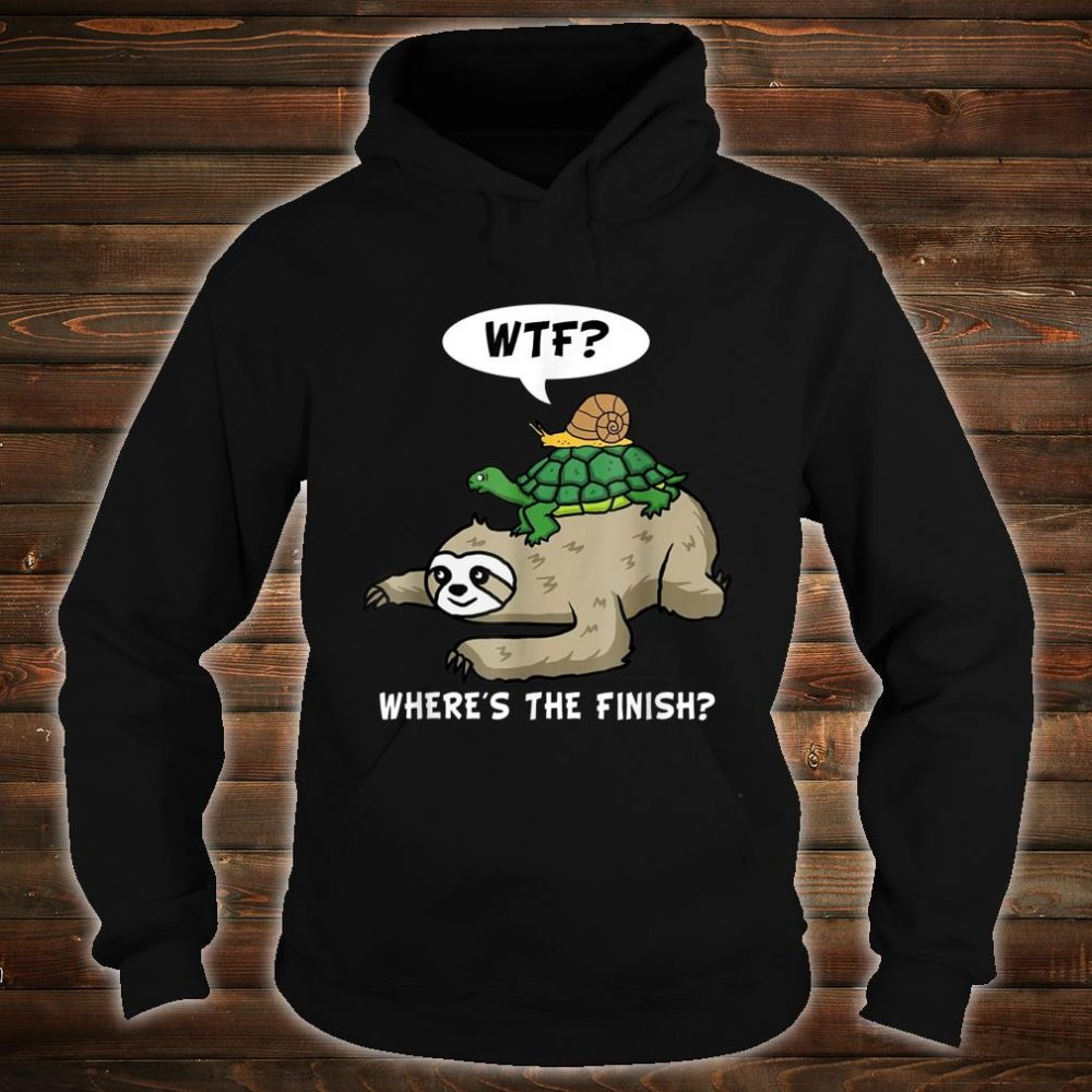 WTF Where Is The Finish Sloth Running Shirt hoodie