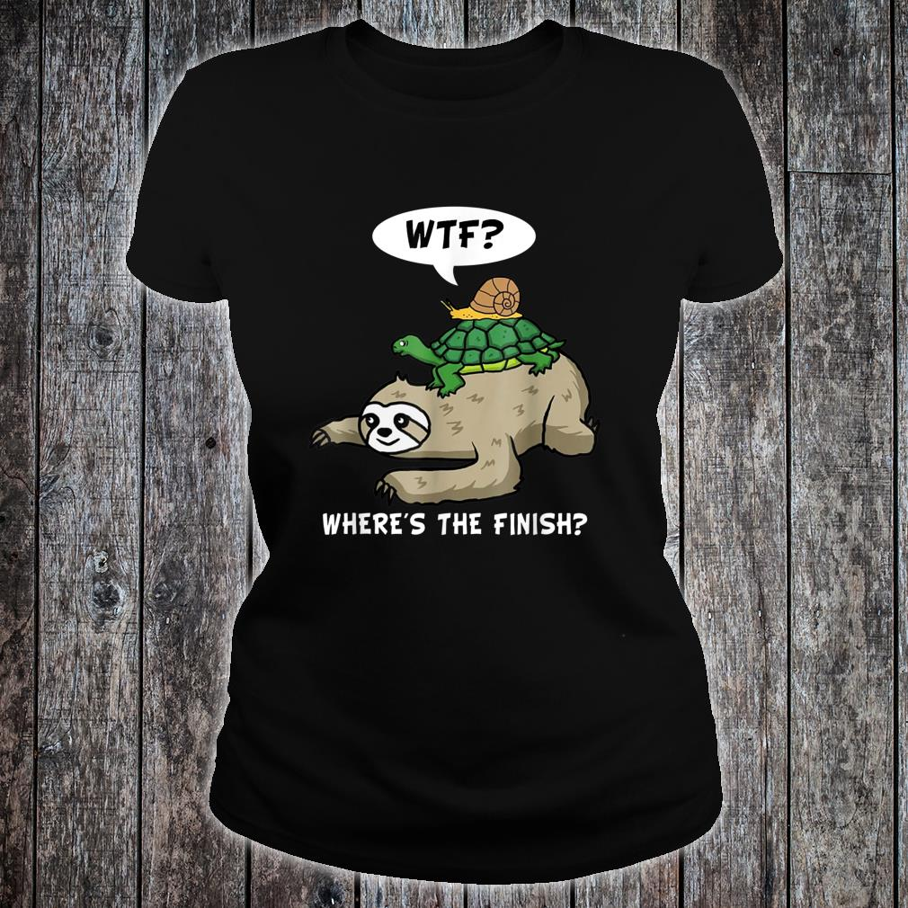WTF Where Is The Finish Sloth Running Shirt ladies tee