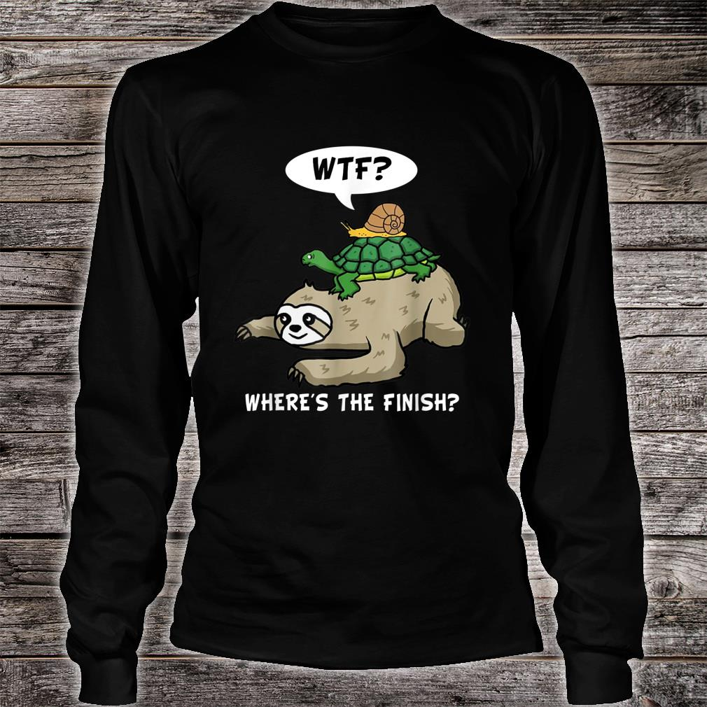 WTF Where Is The Finish Sloth Running Shirt long sleeved