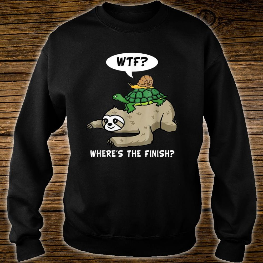 WTF Where Is The Finish Sloth Running Shirt sweater