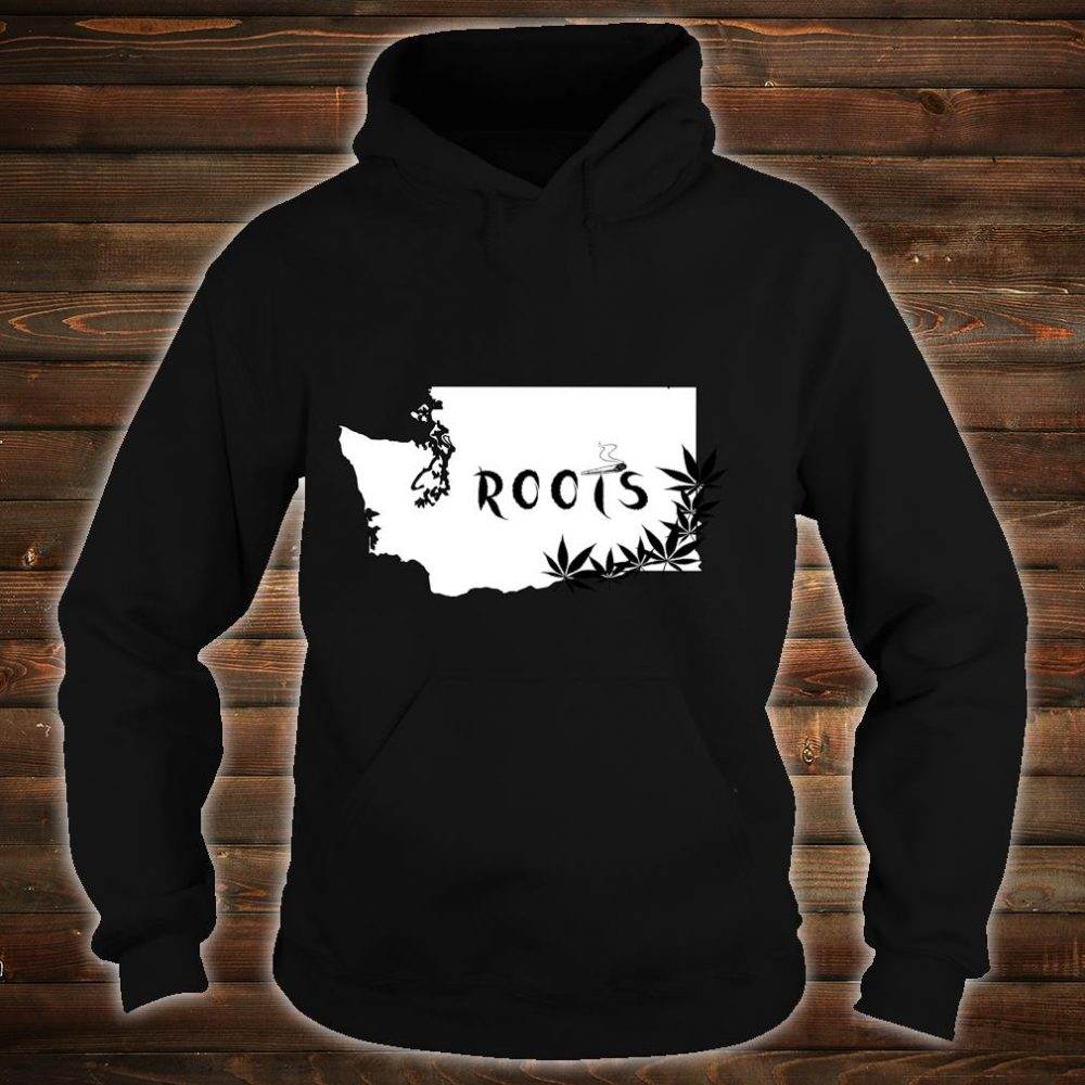 Washington State Roots Weed Shirt hoodie