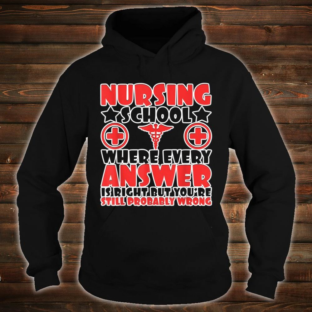 Where Every Answer Is Right But You're Still Wrong Shirt hoodie