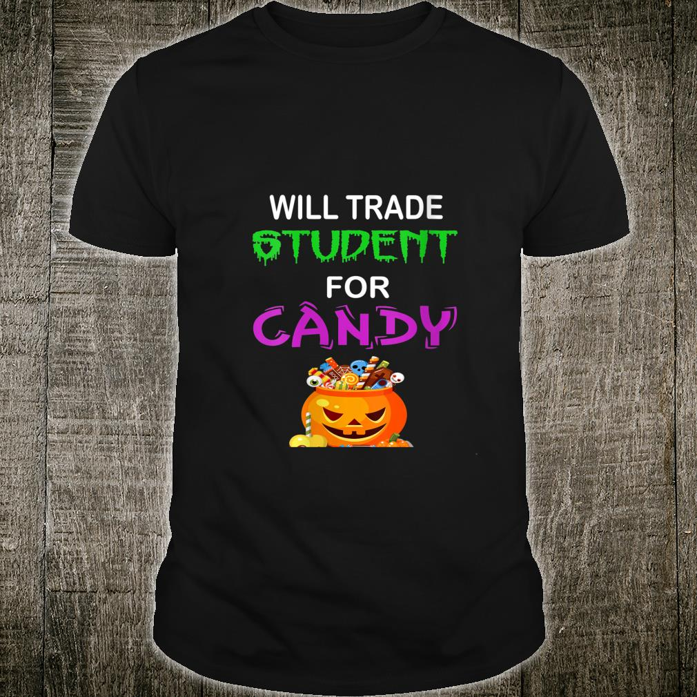 Will Trade Students For Candy Halloween Shirt