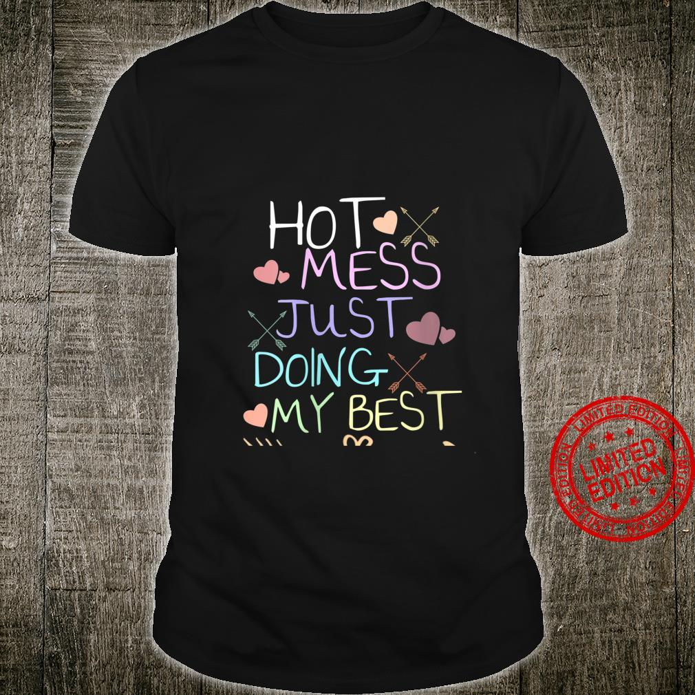 Womens Hot Mess Just Doing My Best and Cute Quote Shirt