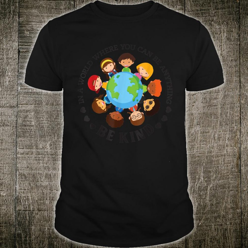 World Where You Can Be Kind Orange Unity Day Anti Bullying Shirt