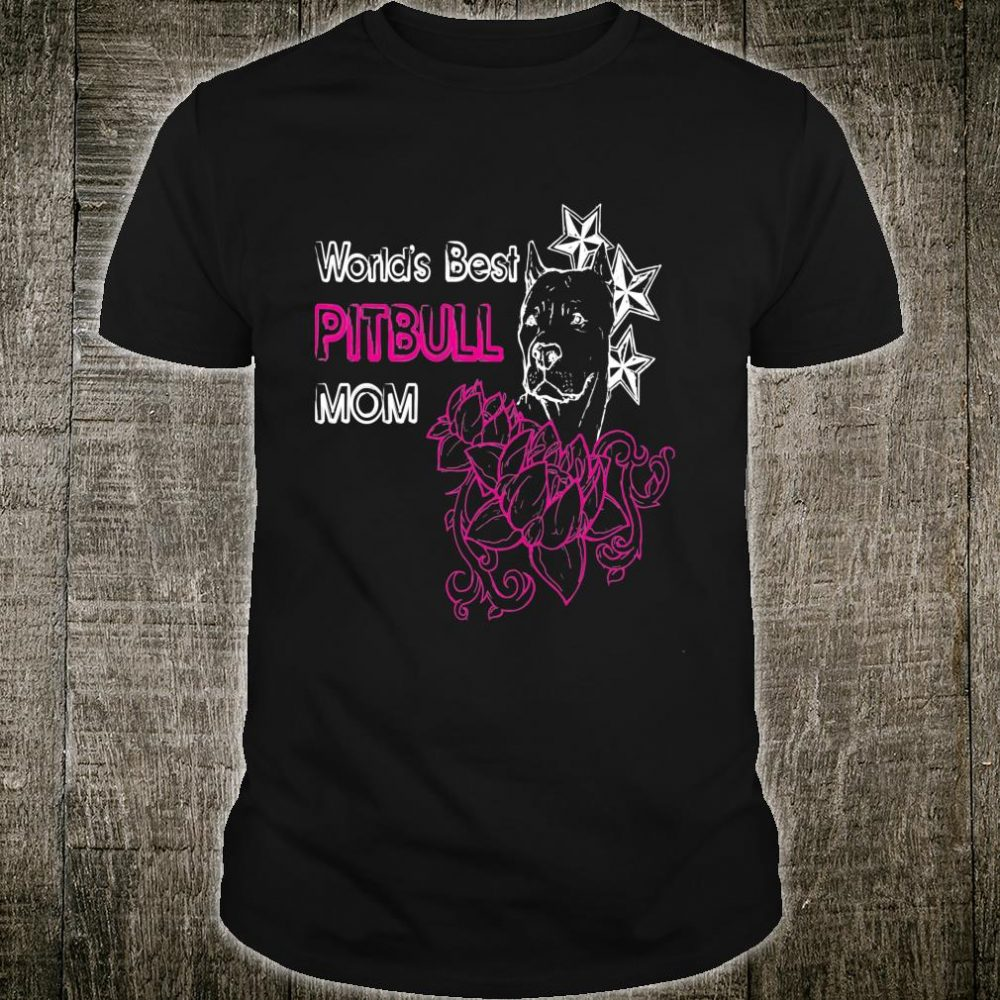 World's Best Pitbull Mom Shirt