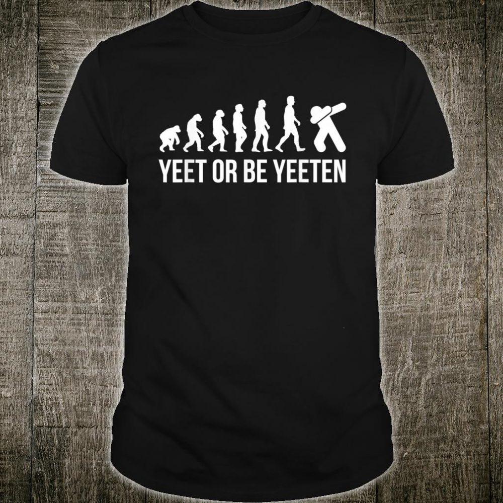 Yeet Or Be Yeeten Evolution Dank Meme For Dabbing Gamer Shirt