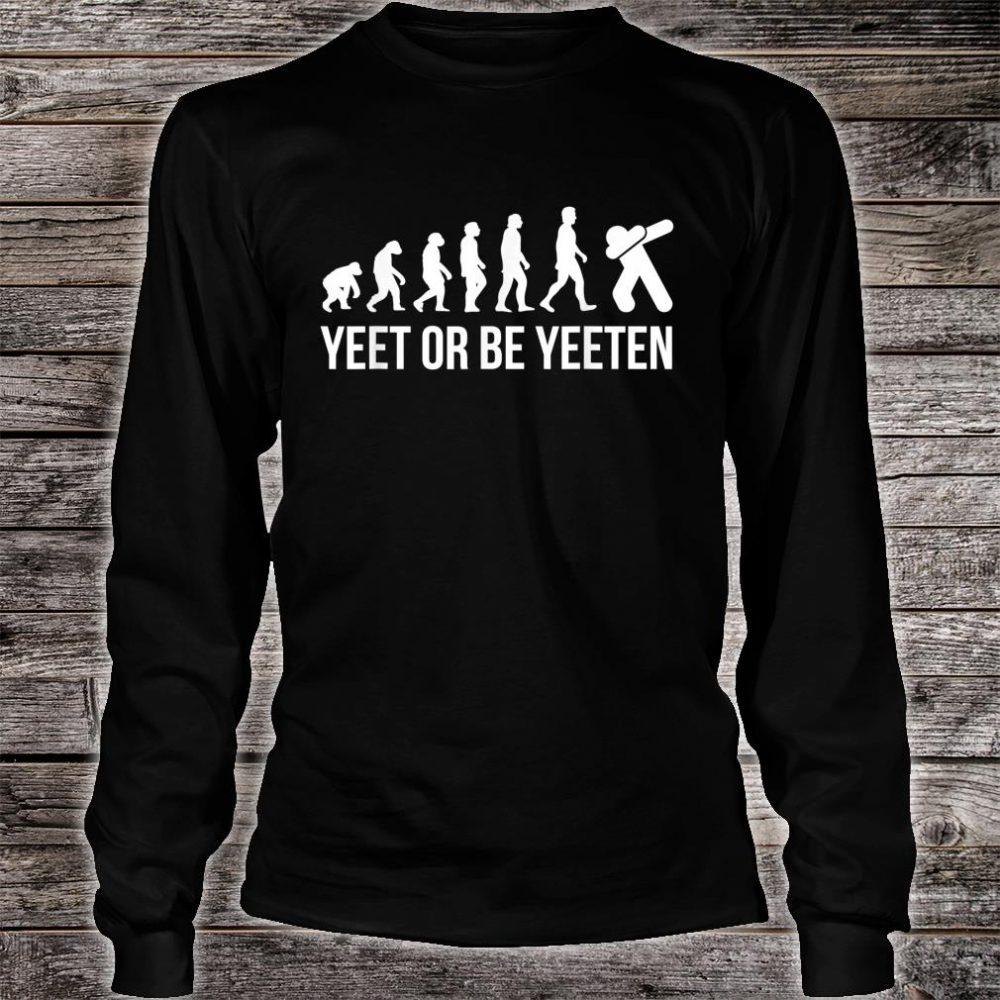 Yeet Or Be Yeeten Evolution Dank Meme For Dabbing Gamer Shirt long sleeved