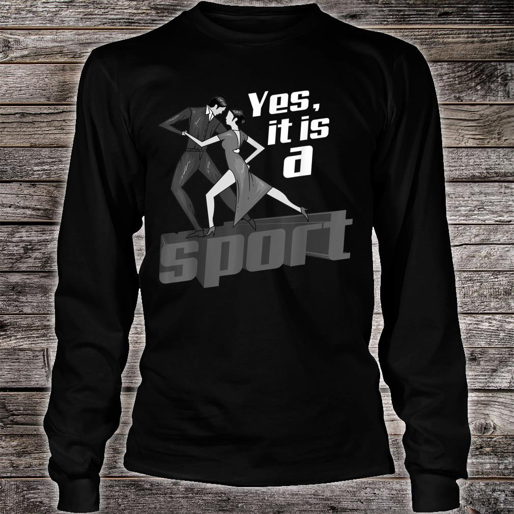 Yes, It Is A Sport Cute Heart Beats For Dancing Shirt long sleeved